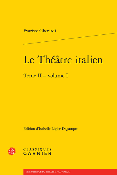 E. Gherardi, Le Théâtre italien. Tome II - Volume I (éd. I. Ligier-Degauque)