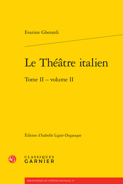 E. Gherardi, Le Théâtre italien. Tome II - Volume II (éd. I. Ligier-Degauque)