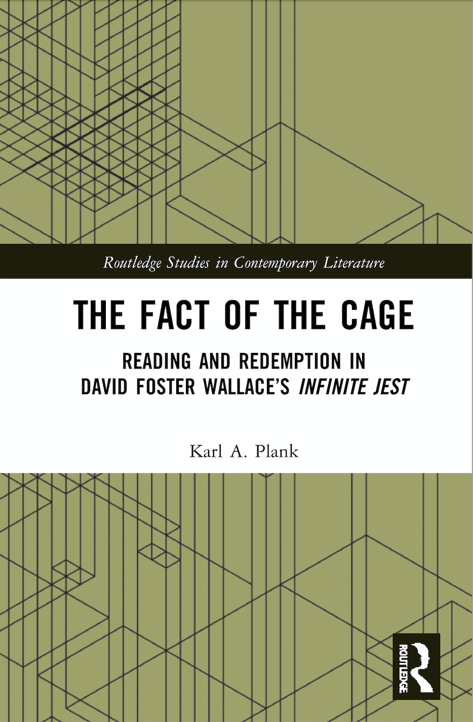 K. A. Plank. The Fact of the Cage. Reading and Redemption In David Foster Wallace's