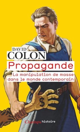 D. Colon. Propagande. La manipulation de masse dans le monde contemporain