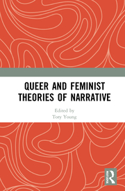 T. Young (ed.), Queer and Feminist Theories of Narrative