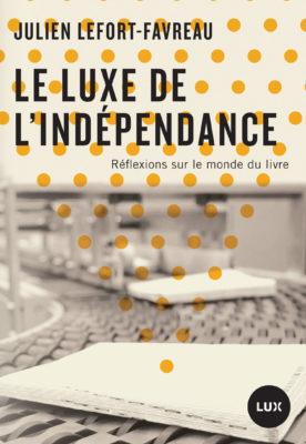 J. Lefort-Favreau, Le luxe de l'indépendance