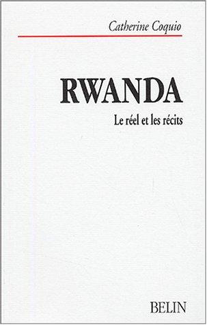 C. Coquio, Rwanda, Le réel et les récits