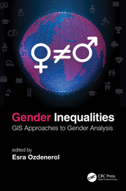 E. Ozdenerol (ed.). Gender Inequalities. GIS Approaches to Gender Analysis