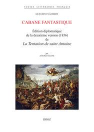 G. Flaubert, Cabane fantastique (éd. A. Ogane)