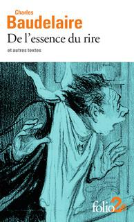 Ch. Baudelaire, De l'essence du rire et autres textes (éd. H. Scepi)