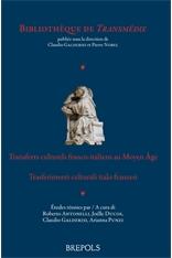 R. Antonelli, J. Ducos, C. Galderisi, A. Punzi (dir.), Transferts culturels franco-italiens au Moyen Âge.Trasferimenti culturali italo francesi