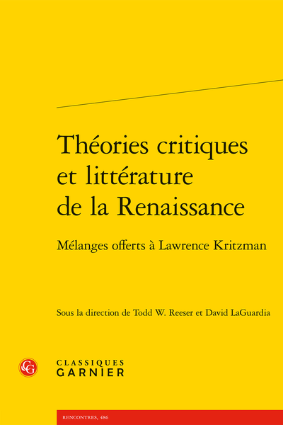 T. Reeser, D. LaGuardia (dir.), Théories critiques et littérature de la Renaissance. Mélanges offerts à Lawrence Kritzman
