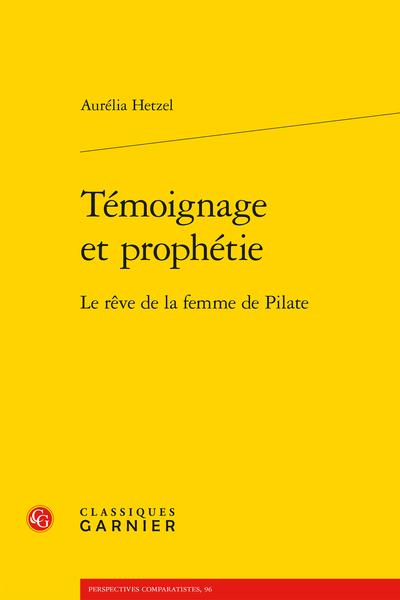 A. Hetzel, Témoignage et prophétie. Le rêve de la femme de Pilate
