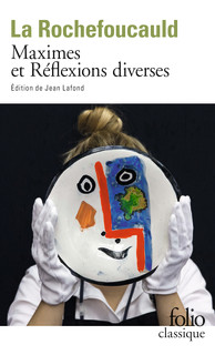 La Rouchefoucauld, Maximes et Réflexions diverses (éd. J. Lafond)