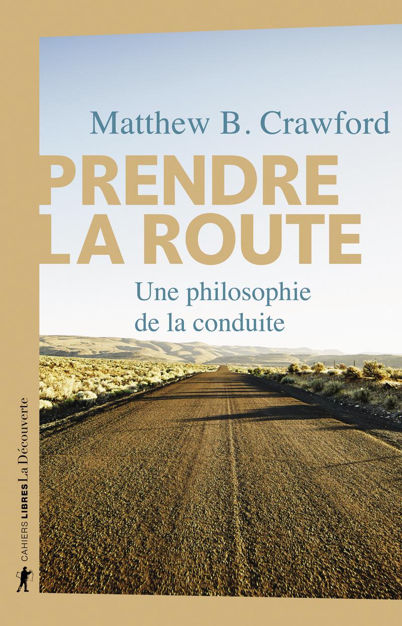 M. B. Crawford, Prendre la route. Une philosophie de la conduite