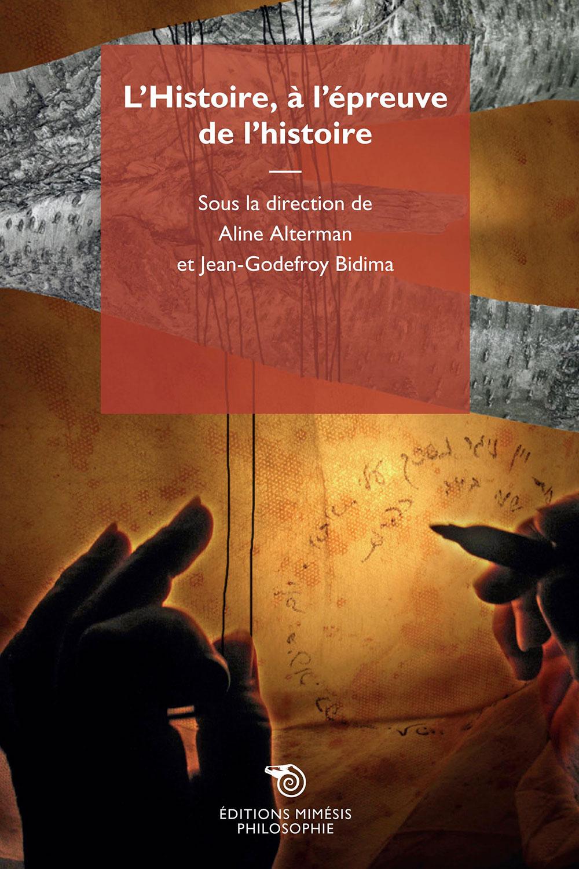 A. Alterman, J.-G. Bidima (dir.), L'Histoire, à l'épreuve de l'histoire