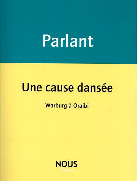 P. Parlant, Une cause dansée. Warburg à Oraibi