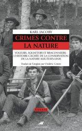 K. Jacoby, Crimes contre la nature. Voleurs, squatters et braconniers : l'histoire cachée de la conservation de la nature aux États-Unis