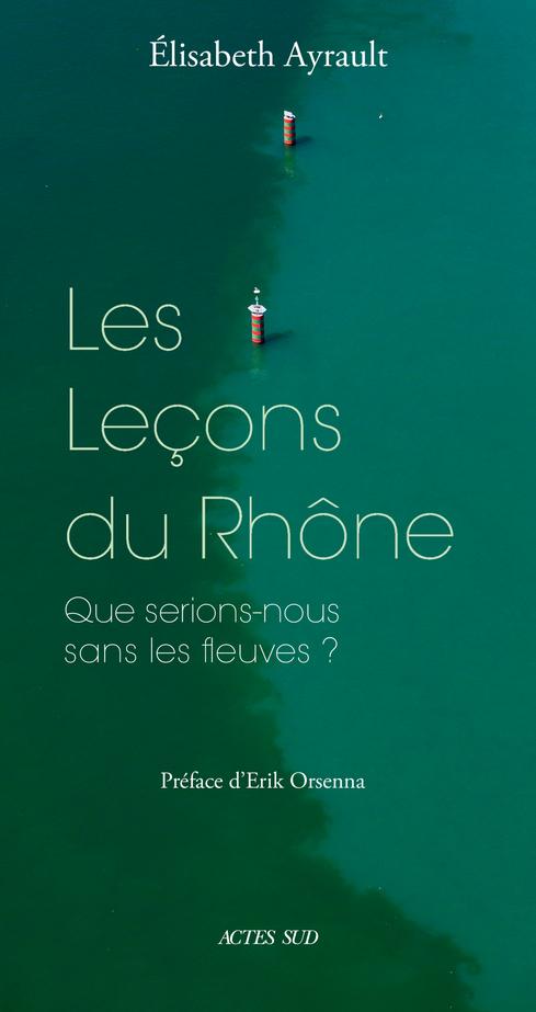 E. Ayrault, Les Leçons du Rhône