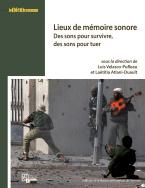 L. Velasco-Pufleau, L. Atlani-Duault (dir.), Lieux de mémoire sonore. Des sons pour survivre, des sons pour tuer