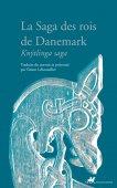 La Saga des rois de Danemark (trad. S. Lebouteiller)