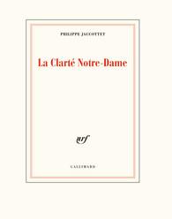 Ph. Jaccottet, La Clarté Notre-Dame