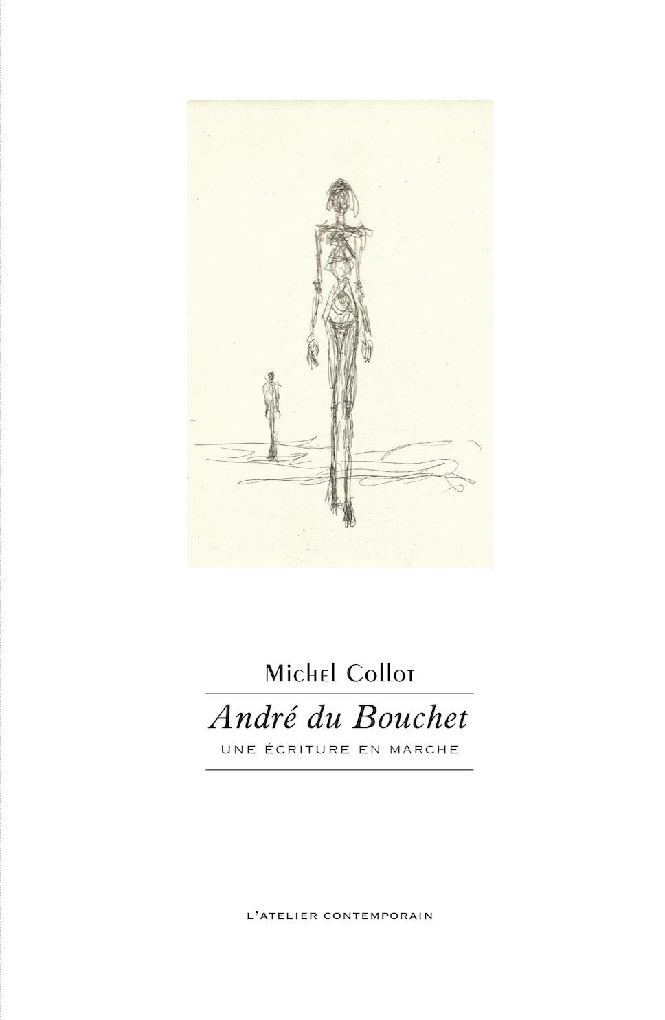 M. Collot, André du Bouchet. Une écriture en marche