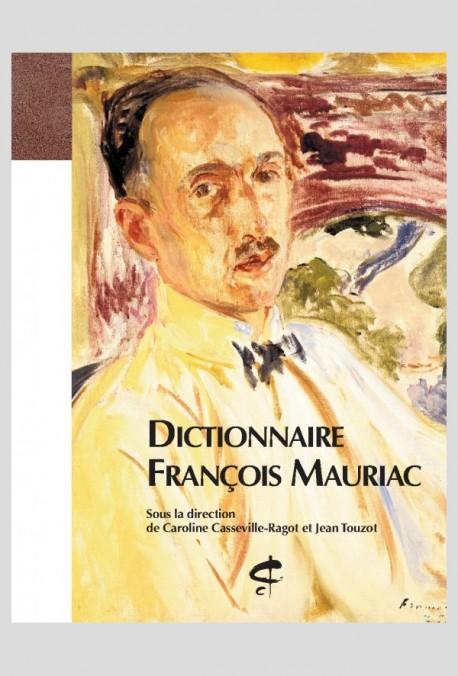 C. Casseville-Rago, J. Touzot (dir.). Dictionnaire François Mauriac
