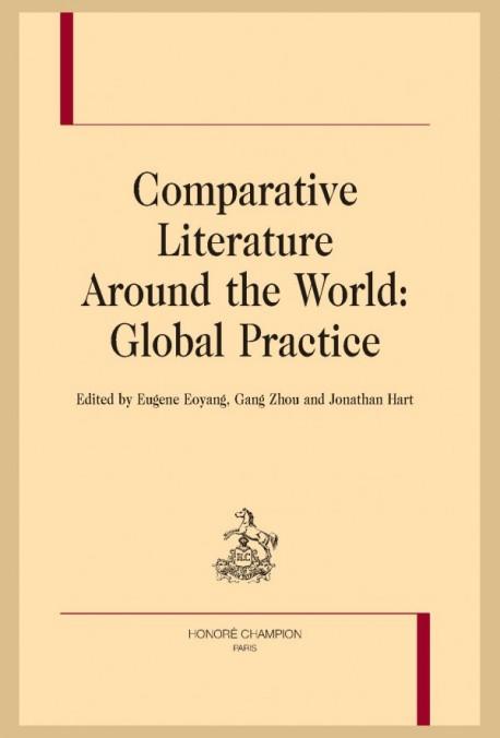 E. Eoyang, G. Zhou, J. Hart (dir.), Comparative Literature Around the World: Global Practice