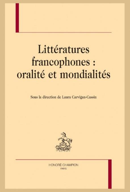 L. Carvigan-Cassin (dir.), Littératures francophones : oralité et mondialités