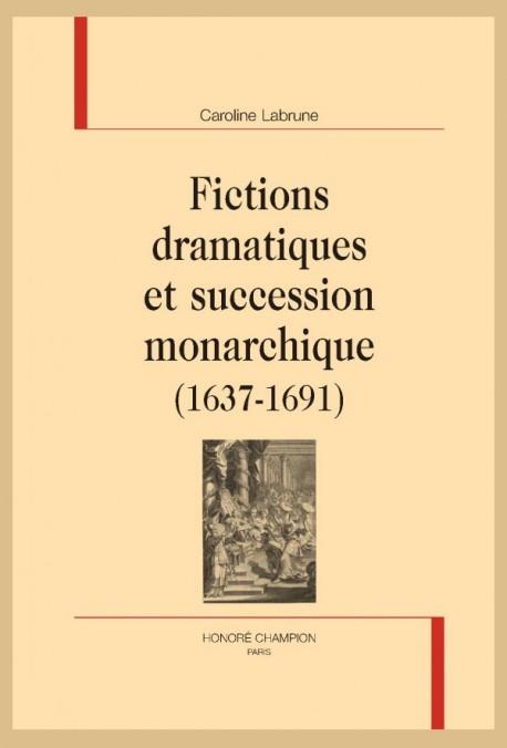 C. Labrune, Fictions dramatiques et succession monarchique (1637-1691)