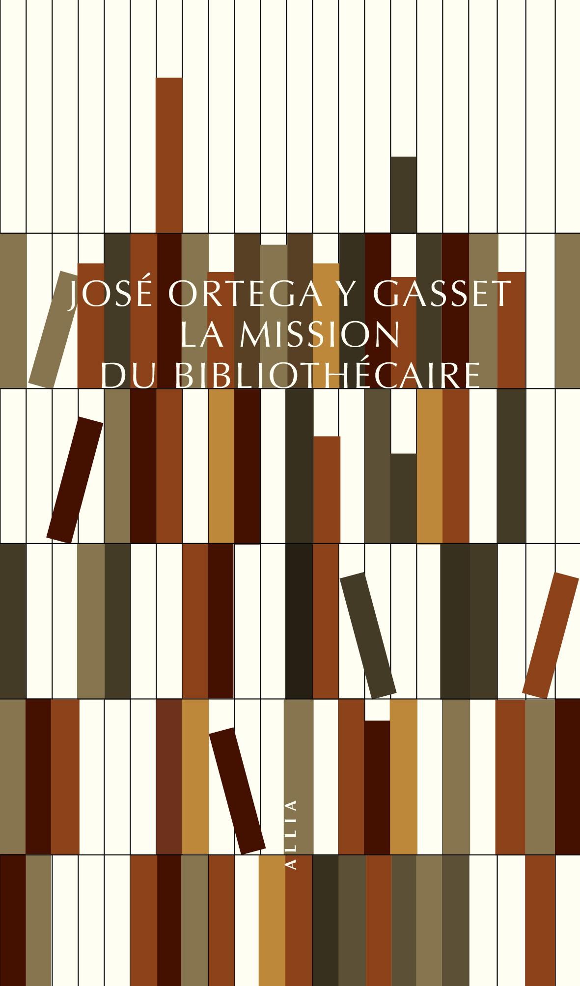 J. Ortega y Gasset, La Mission du bibliothécaire