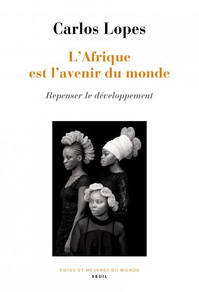 C. Lopes, L'Afrique est l'avenir du monde. Repenser le développement (trad. C. Le Roy)