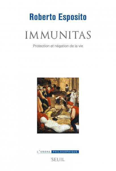 R. Esposito, Immunitas. Protection et négation de la vie