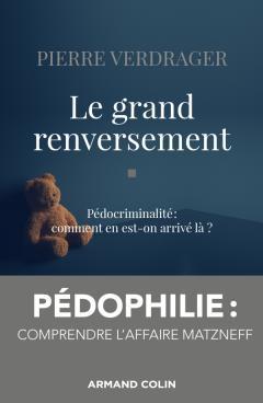 P. Verdrager, Le grand renversement. Pédocriminalité : comment en est-on arrivé là ?