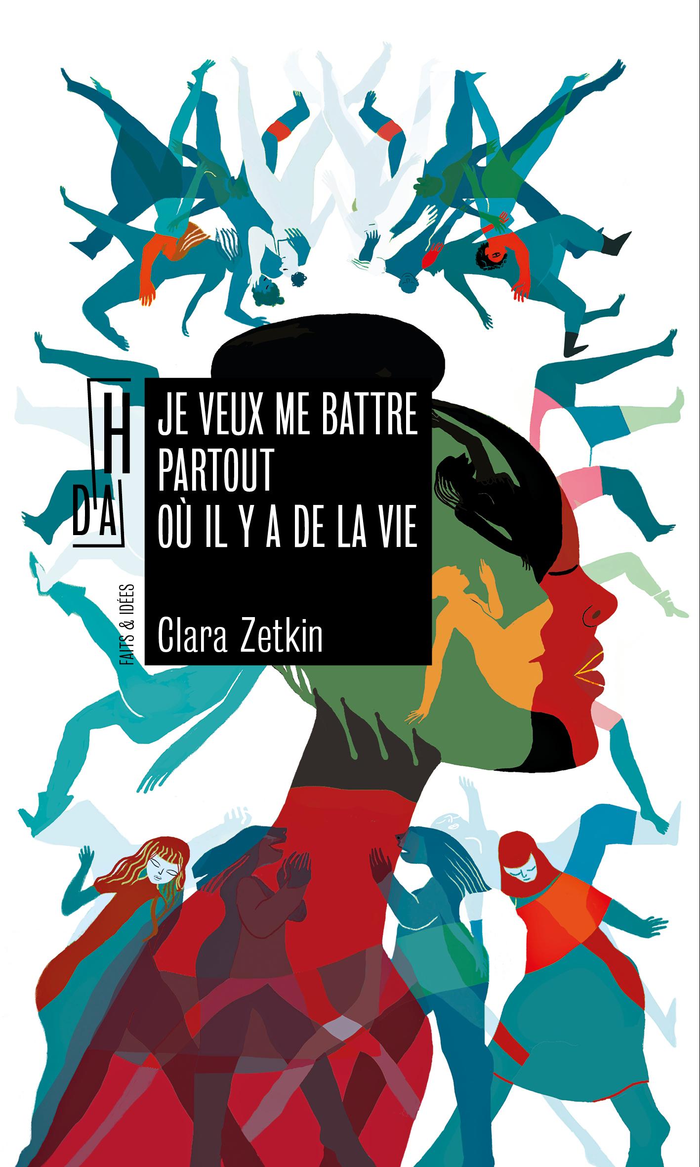 C. Zetkin, Je veux me battre partout où il y a de la vie