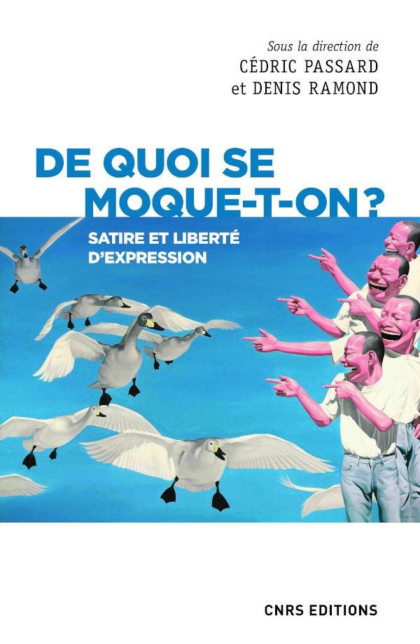 C. Passard et D. Ramond (dir.), De quoi se moque-t-on ? Satire et liberté d'expression