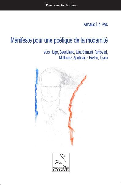 A. Le Vac, Manifeste pour une poétique de la modernité. Vers Hugo, Baudelaire, Lautréamont, Rimbaud, Mallarmé, Apollinaire, Breton, Tzara