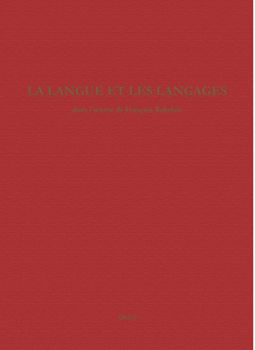 F. Giacone, P. Cifarelli (éd.), La langue et les langages dans l'œuvre de François Rabelais, Études rabelaisiennes, tome LIX