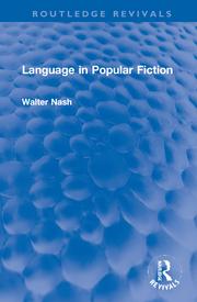 W. Nash. Language in Popular Fiction