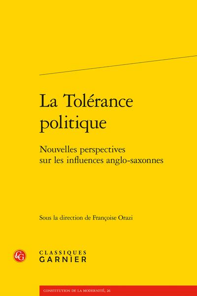 F. Orazi (dir.), La Tolérance politique. Nouvelles perspectives sur les influences anglo-saxonnes