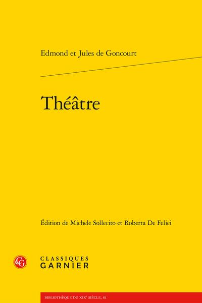 E. et J. de Goncourt,Théâtre (éd. M. Sollecito, R. De Felici)
