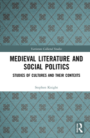 S. Knight. Medieval Literature and Social Politics. Studies of Cultures and Their Contexts
