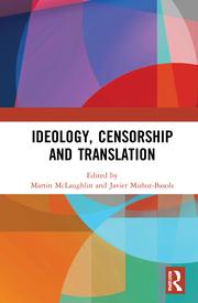 M. McLaughlin, J. Muñoz-Basols. (ed.). Ideology, Censorship and Translation
