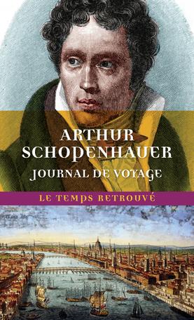 A. Schopenhauer, Journal de voyage (éd. J. d'Hendecourt)