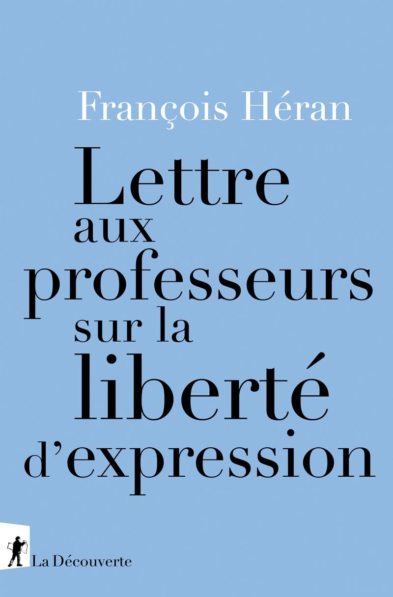 F. Héran, Lettre aux professeurs sur la liberté d'expression