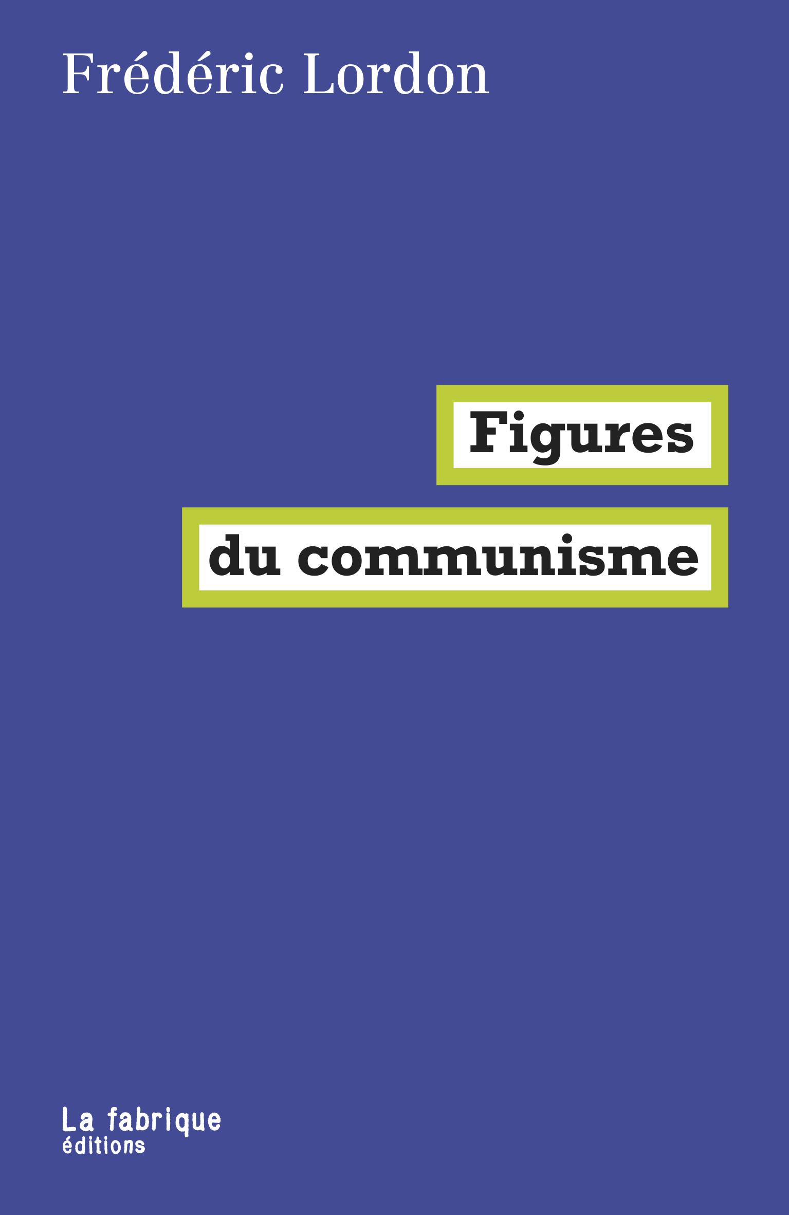 F. Lordon, Figures du communisme