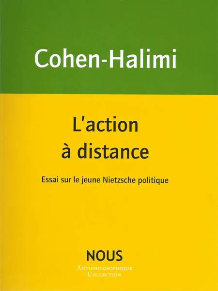 M. Cohen-Halimi, L'action à distance. Essai sur le jeune Nietzsche politique