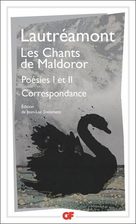 Lautréamont, Les Chants de Maldoror. Poésies I et II. Correspondance (éd. J.-L. Steinmetz)