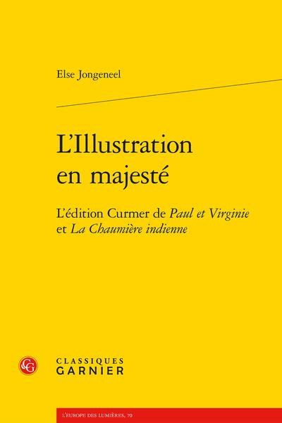 E. Jongeneel, L'Illustration en majesté. L'édition Curmer de Paul et Virginie et La Chaumière indienne
