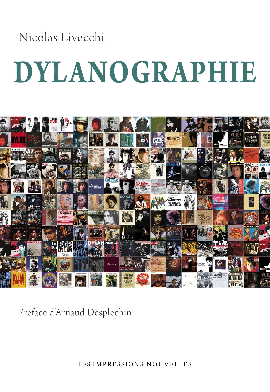 N. Livecchi, Dylanographie (postface d'A. Desplechin)