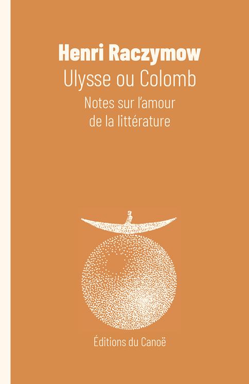 H. Raczymow, Ulysse ou Colomb