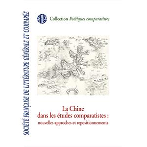 M. Détrie, Ph. Postel (dir.), La Chine dans les études comparatistes : nouvelles approches et repositionnements