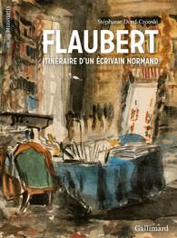 S. Dord-Crouslé, Flaubert, itinéraire d'un écrivain normand